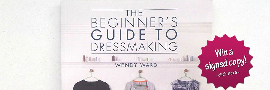 Win a signed copy of The Beginner's Guide to Dressmaking