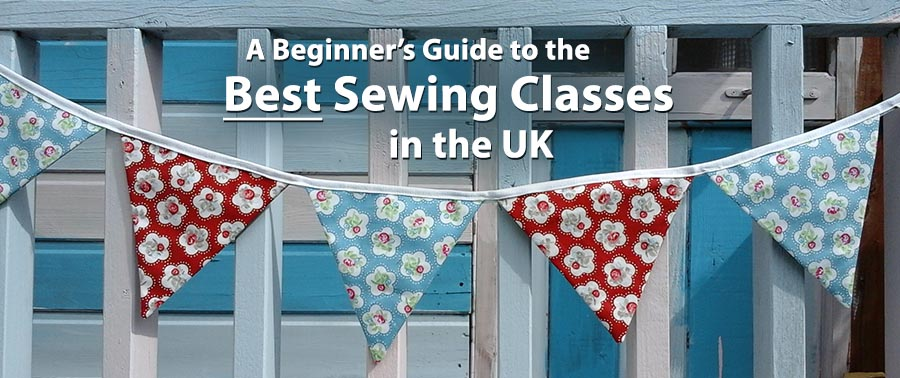 A Beginners guide to the best sewing classes in the UK