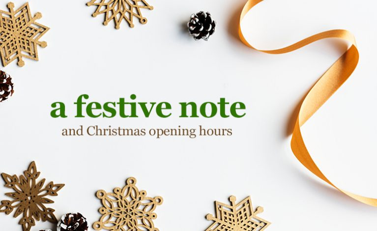 A Festive Note & Christmas Opening Hours